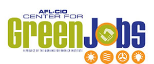 AFL-CIO CENTER FOR GREEN JOBS Helping Union Workers Build A Green Economy
